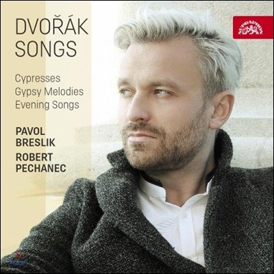 Pavol Breslik 드보르작: 가곡집 - 사이프러스, 집시 선율, 저녁 노래 (Dvorak: Songs - Cypresses, Evening Songs, Gypsy Songs) 파볼 브레슬리크, 로베르트 페카네크