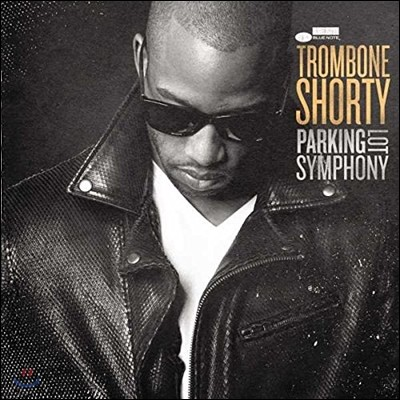Trombone Shorty (트롬본 쇼티) - Parking Lot Symphony