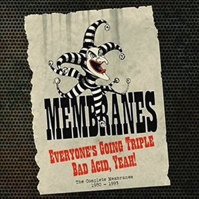 Membranes - Everyone's Going Triple Bad Acid Yeah: Complete Recordings 1980-1993 (5CD Boxset)