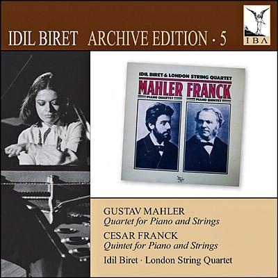 Idil Biert 말러: 피아노 사중주 / 프랑크: 피아노 오중주 (Mahler: Piano Quartet a minor / Franck: Piano Quintet Op.14)