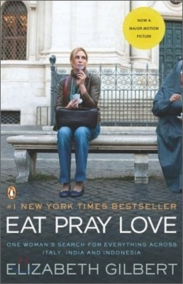 Eat Pray Love (Movie Tie-In)