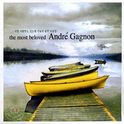 Andre Gagnon - The Most Beloved Andre Gagnon