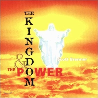 Scott Brenner - The Kingdom And The Power