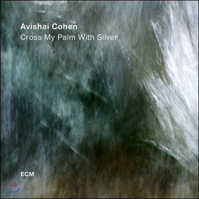 Avishai Cohen (아비샤이 코헨) - Cross My Palm With Silver