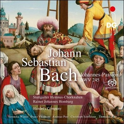 Rainer Johannes Homburg 바흐: 요한 수난곡 (J.S. Bach: Johannes-Passion BWV245) 라이너 요하네스 홈부르크, 헨델 컴퍼니, 슈투트가르트 성가 합창단