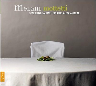 Rinaldo Alessandrini 알렉산드로 멜라니: 모테트 (Alessandro Melani: Motets) 리날도 알레산드리니, 콘체르토 이탈리아노