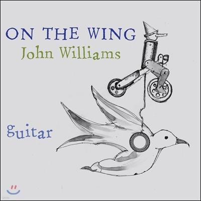 John Williams 날개 위에서 - 존 윌리엄스 기타 작품집 (John Williams: On The Wing)