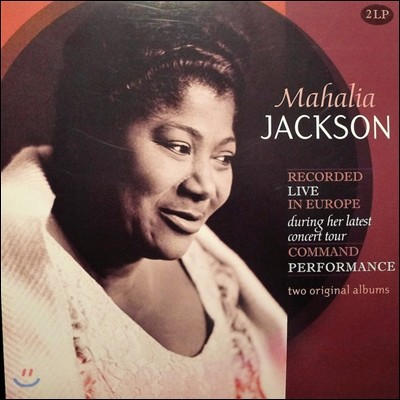 Mahalia Jackson (마할리아 잭슨) - Recorded Live In Europe During Her Latest Concert Tour, Command Performance [2LP]