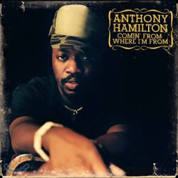 Anthony Hamilton - Comin' From Where I'm From