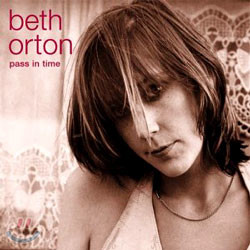 Beth Orton - Pass in time: The Definitive Collection