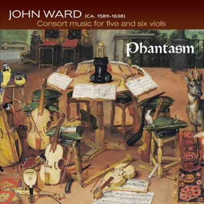 존 워드: 비올 콘소트 음악 (John Ward: Consort music for Five & Six Viols) - Phantasm