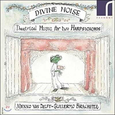 Menno van Delft / Guillermo Brachetta 두 대의 하프시코드를 위한 극음악 - 라모: 플라테 모음곡 / 쿠프랭: 파르나스의 평화 / 르 루: 모음곡 F장조 (Divine Noise - Music For 2 Harpsichords)