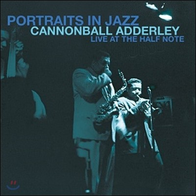Cannonball Adderley (캐논볼 애덜리) - Portraits In Jazz: Live at the Half Note (1965년 뉴욕 라이브) [LP]