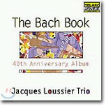 Jacques Loussier Trio 자끄 루시에 트리오 결성 40주년 기념 앨범 - 바흐 연주집 (The Bach Book: 40th Anniversary Album)
