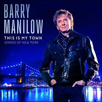 Barry Manilow (베리 매닐로우) - This Is My Town: Songs of New York [LP]