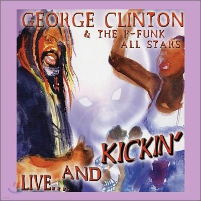 George Clinton & The P-Funk All Atars - Live... And Kickin'