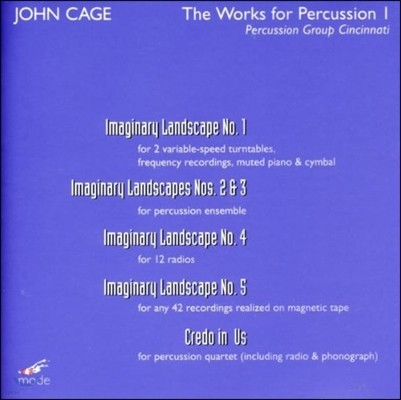 Percussion Group Cincinnati 존 케이지: 타악기 작품집 1집 - 가상풍경 1-5번, 크레도 인 어스 (John Cage: The Works for Percussion I - Imaginary Landscapes, Credo in Us) 신시내티 퍼커션 그룹