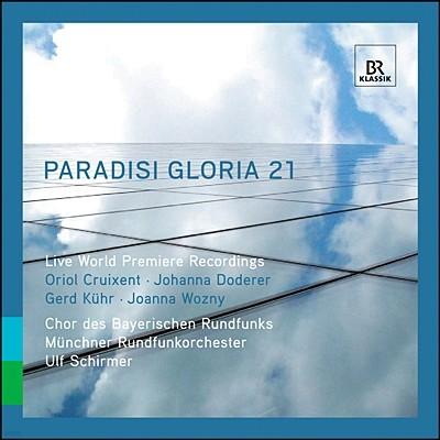 Ulf Schirmer 21세기 종교 작품집 (Paradisi Gloria 21 - 21st Century Sacred Music / Oriol Cruixent, Joanna Wozny, Johanna Doderer, Oriol Cruixent)