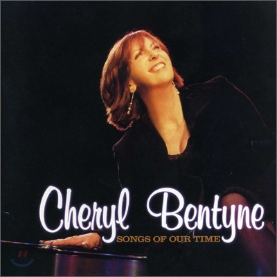Cheryl Bentyne - Songs Of Our Time