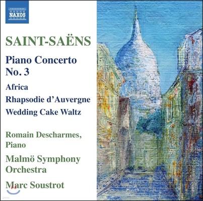 Romain Descharmes 생상스: 피아노 협주곡 3번, 오베르뉴 광시곡, 아프리카, 웨딩케이크 왈츠 (Saint-Saens: Piano Concerto, Rhapsodie d'Auvergne, Africa) 로맹 데샤르므, 마르크 수스트로
