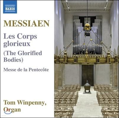 Tom Winpenny 메시앙: 영광의 몸, 성령강림주일 예배-펜테코스테 미사 (Messiaen: Les Corps Glorieux, Messe de la Pentecote) 톰 윈페니