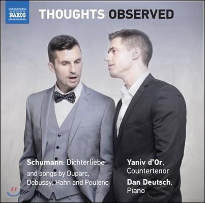 Yaniv d'Or / Dan Deutsch 야니브 도르 가곡 리사이틀 - 슈만: 시인의 사랑 / 드뷔시 / 풀랑크 외 (Thoughts Observed - Schumann: Dichterliebe & French Melodies) 야니브 도르, 단 도이치