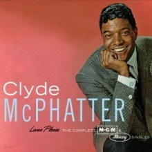 Clyde McPhatter - Lover Please: The Complete MGM & Mercury Singles