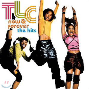 TLC - Now & Forever: The Hits