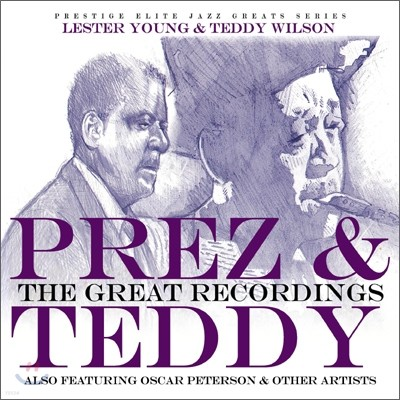 Lester Young & Teddy Wilson - Prez & Teddy : The Great Recordings