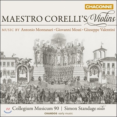 Collegium Musicum 90 마에스트로 코렐리의 바이올린 - 몬타나리 / 모시 / 발렌티니: 바이올린 협주곡집 (Maestro Corelli's Violins - Music by Montanari / Mossi / Valentini) 콜레기움 무지쿰 90