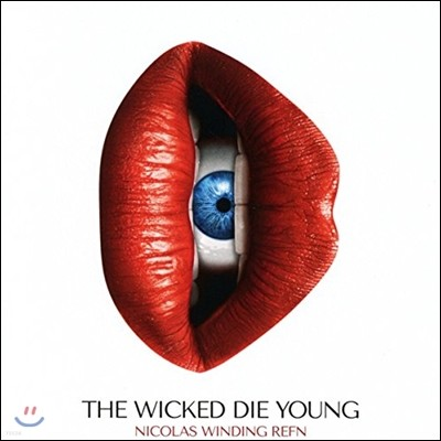 The Wicked Die Young: Compiled by Nicolas Winding Refn (니콜라스 윈딩 레픈 컴파일 앨범)