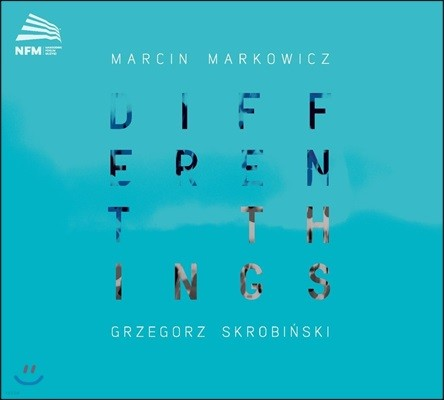 Marcin Markowicz 지난날들과 대화하는 작곡가들의 목소리 - 코른골트 / 니노 로타 / 슈니트케 / 글래스 (Different Things) 마르친 마르코비츠, 그제고슈 스크로빈스키
