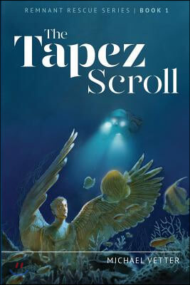 The Tapez Scroll: Remnant Rescue Series Book 1