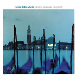Cinema Serenade Ensemble - Italian Film Music