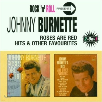 Johnny Burnette - Roses Are Red + Hits & Other Favourites