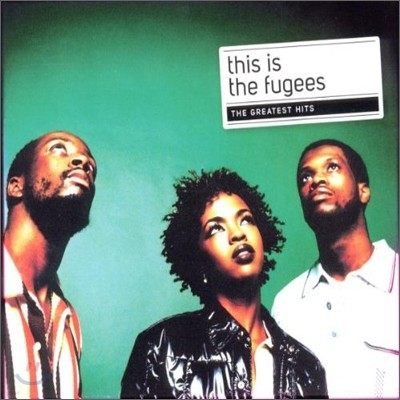 Fugees - This Is... The Greatest Hits