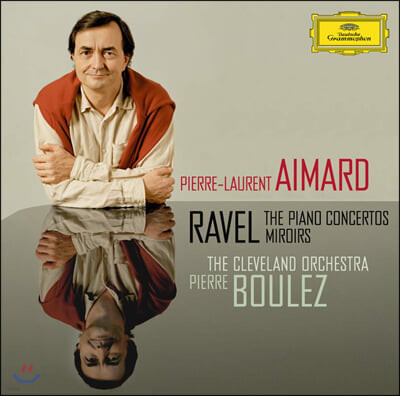 Pierre-Laurent Aimard 라벨: 피아노 협주곡, 거울 (Ravel: Piano Concertos and Miroirs)