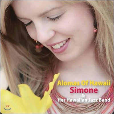 Simone & Her Hawaiian Jazz Band - Alomas Of Hawaii