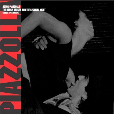 Astor Piazzolla - The Rough Dancer And The Cyclical Night