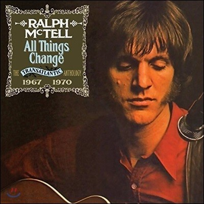 Ralph McTell (랄프 맥텔) - All Things Change: The Transatlantic Anthology 1967-1970