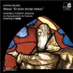 앙투안 브뤼멜 : 미사 '땅이 흔들릴 때' (Antoine Brumel: Missa 'Et Ecce Terrae Motus')