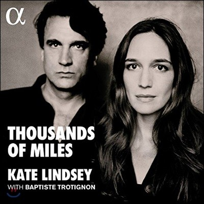 Kate Lindsey / Baptiste Trotignon 케이트 린지 & 밥티스트 트로티뇽 - 쿠르트 바일 / 알마 말러 / 코른골트 / 쳄린스키 (Thousands of Miles)
