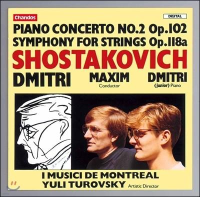 Maxim & Dmitri Shostakovich Jr. 쇼스타코비치: 피아노 협주곡 2번, 현을 위한 교향곡 - 막심 & 드미트리 쇼스타코비치 2세 (Shostakovich: Piano Concerto Op.102, Symphony for Strings Op.118a)