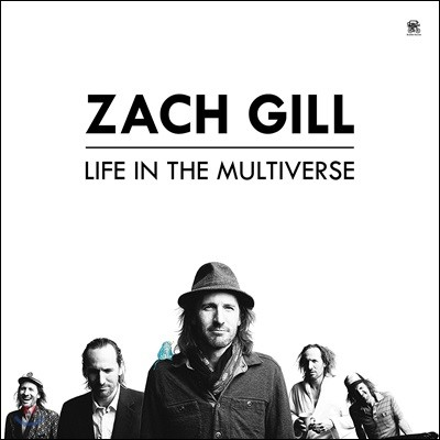 Zach Gill (잭 길) - Life In The Multiverse