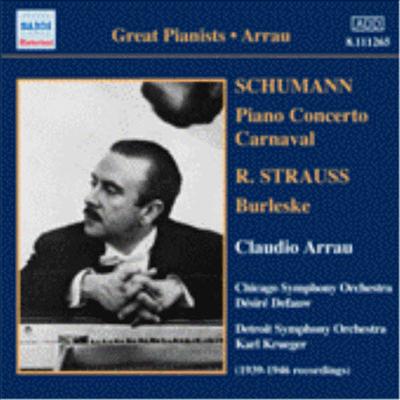 슈만: 피아노 협주곡, 사육제, R 슈트라우스: 부를레스케 (Schumann: Piano Concerto Op.54, Carnival Op.9, R. Strauss: Burleske) - Claudio Arrau
