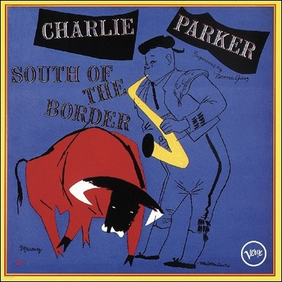 Charlie Parker (찰리 파커) - South Of The Border