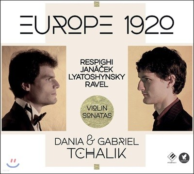 Gabriel & Dania Tchalik 유럽 1920 - 레스피기 / 야나첵 / 리야토신스키 / 라벨: 바이올린 소나타 (Europe 1920 - Respighi / Janacek / Lyatoshynsky / Ravel) 다니아 & 가브리엘 찰릭