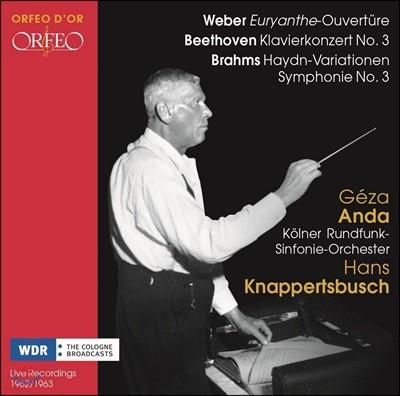 Hans Knappertsbusch 베토벤: 피아노 협주곡 3번 / 브람스: 교향곡 3번, 하이든 변주곡 / 베버: 오이리안테 서곡 - 게자 안다, 쾰른 방송 교향악단, 한스 크나퍼츠부슈 (Beethoven / Brahms / Weber)