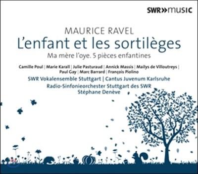 Stephane Deneve 라벨: 관현악 작품 5집 - 어린이와 마술, 어미 거위 - 스테판 드네브, 슈투트가르트 SWR 방송 교향악단 (Ravel: L'Enfant et les Sortileges, Ma Mere l'Oye, 5 Pieces Enfantines)