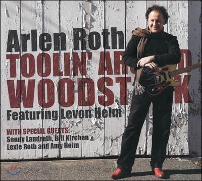 Arlen Roth (알렌 로스) - Toolin Around Woodstock [Deluxe Edition]